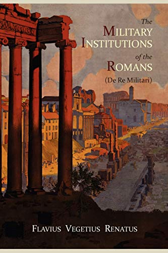 9781614270553: The Military Institutions of the Romans (de Re Militari)