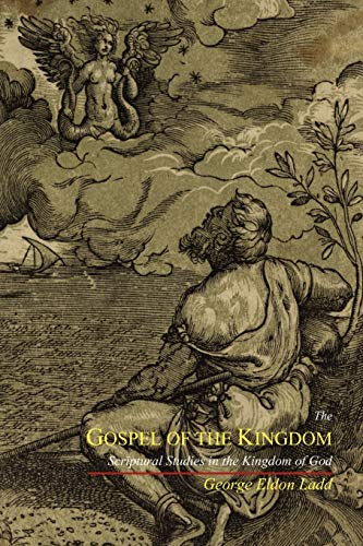 9781614270560: The Gospel of the Kingdom: Scriptural Studies in the Kingdom of God