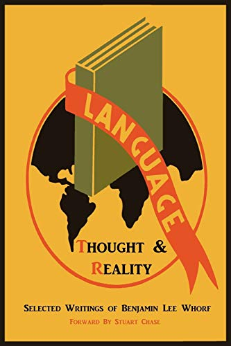9781614270720: Language, Thought, and Reality: Selected Writings of Benjamin Lee Whorf