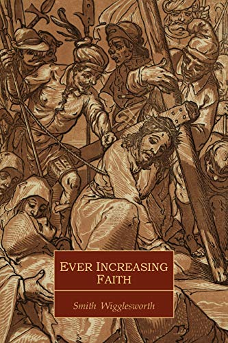 9781614270812: Ever Increasing Faith