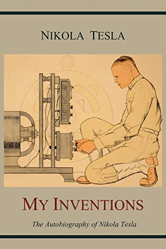 9781614270843: My Inventions: The Autobiography of Nikola Tesla