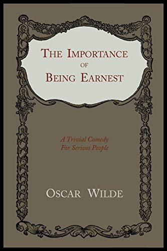 9781614271000: The Importance of Being Earnest: A Trivial Comedy for Serious People