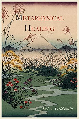 Metaphysical Healing (Paperback): Joel S Goldsmith