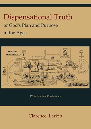9781614271048: Dispensational Truth [with Full Size Illustrations], or God's Plan and Purpose in the Ages