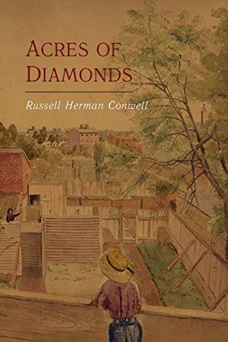 Acres of Diamonds: Conwell, Russell Herman