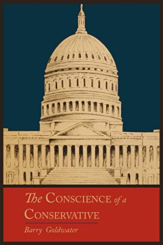 The Conscience of a Conservative (Paperback): Mr Barry Goldwater