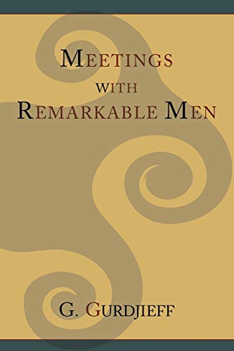Meetings with Remarkable Men (1614271720) by G. I. Gurdjieff