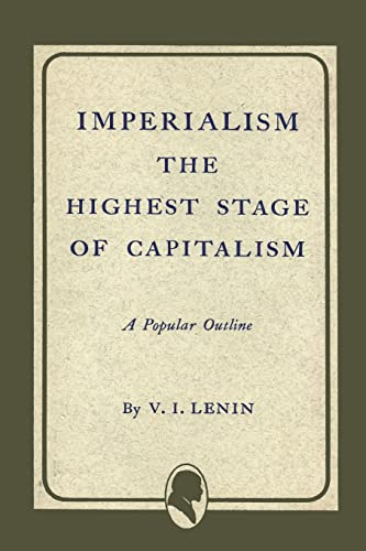 Imperialism the Highest Stage of Capitalism: Lenin, Vladimir Ilich