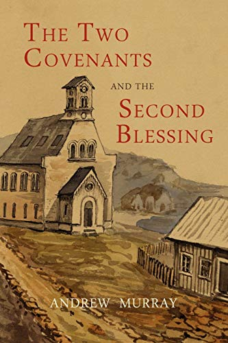 9781614272243: The Two Covenants and the Second Blessing