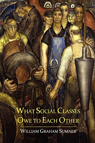 9781614272366: What Social Classes Owe to Each Other