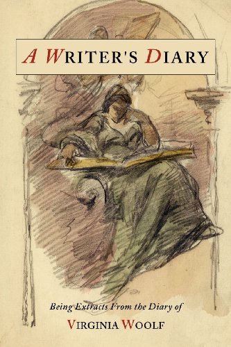 A Writer's Diary: Being Extracts from the: Woolf, Virginia