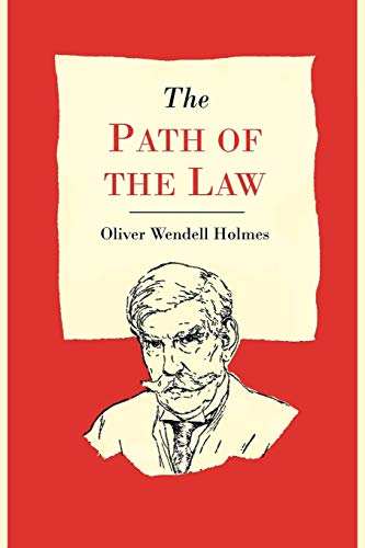 The Path of the Law: Oliver Wendell Holmes