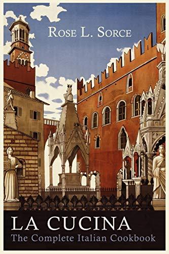 9781614272700: La Cucina: The Complete Italian Cookbook