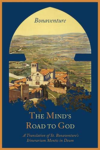 The Mind s Road to God: The: Saint Cardinal Bonaventure