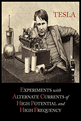 9781614272854: Experiments with Alternate Currents of High Potential and High Frequency