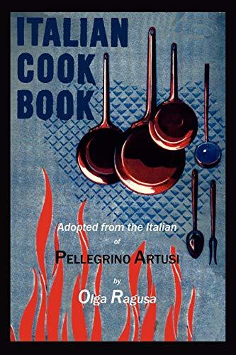 Italian Cook Book: Pellegrino Artusi