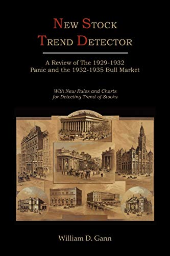9781614272885: New Stock Trend Detector: A Review of the 1929-1932 Panic and the 1932-1935 Bull Market, with New Rules and Charts for Detecting Trend of Stocks