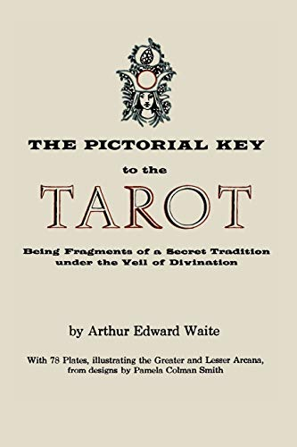 The Pictorial Key to the Tarot: Being: Waite, Arthur Edward
