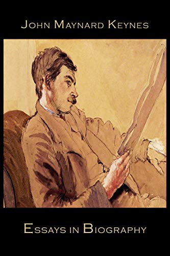Essays in Biography: Keynes, John Maynard