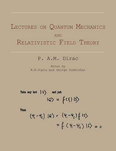9781614273349: Lectures on Quantum Mechanics and Relativistic Field Theory