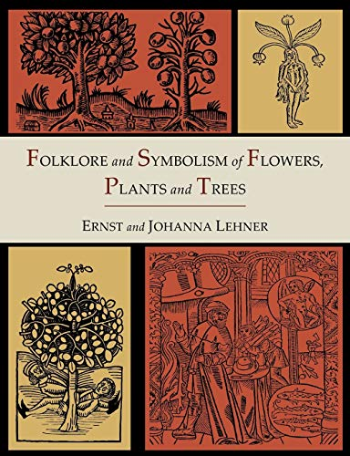 9781614273363: Folklore and Symbolism of Flowers, Plants and Trees [Illustrated Edition]