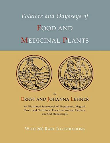 Folklore and Odysseys of Food And Medicinal: Lehner, Ernst; Lehner,