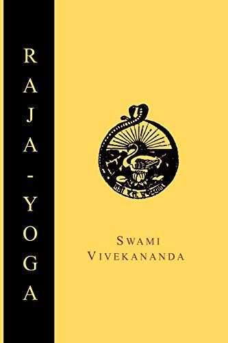 Raja-Yoga; Or, Conquering the Internal Nature (Paperback): Swami Vivekananda