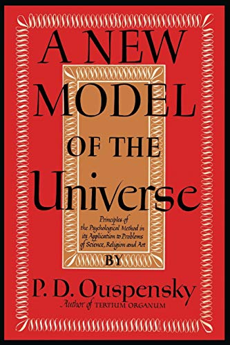 9781614274032: A New Model of the Universe: Principles of the Psychological Method In Its Application to Problems of Science, Religion, and Art