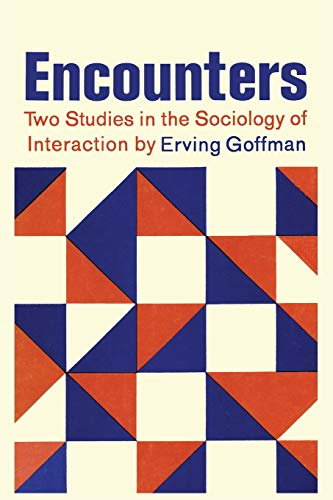 9781614274407: Encounters; Two Studies in the Sociology of Interaction