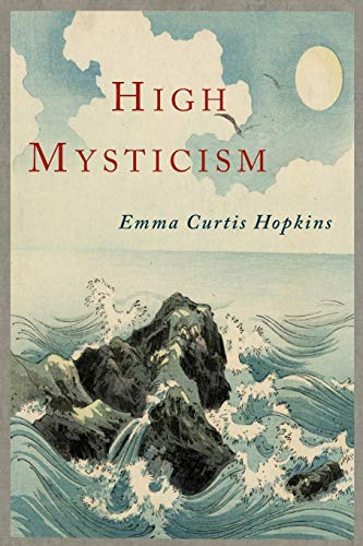 9781614274803: High Mysticism: A Series of Twelve Studies in the Wisdom of the Sages of the Ages