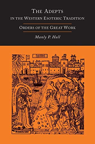 9781614274872: The Adepts in the Western Esoteric Tradition: Orders of the Great Work [Alchemy]