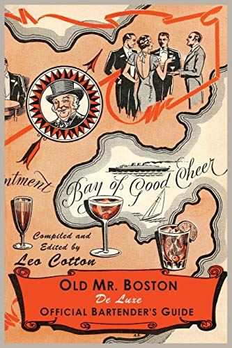 Old Mr. Boston Deluxe Official Bartender's Guide: Cotton, Leo; Boston,