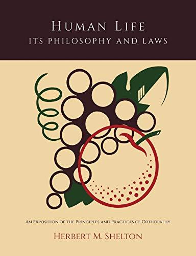 Human Life Its Philosophy and Laws; An: Shelton, Herbert M.