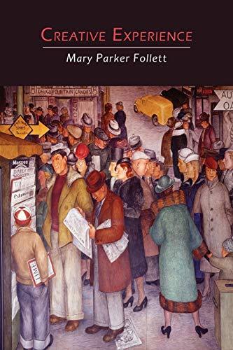 Creative Experience: Mary Parker Follett