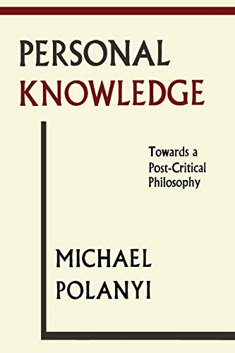 Personal Knowledge Towards a PostCritical Philosophy
