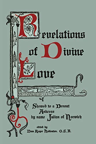 Revelations of Divine Love Shewed to a: Julian of Norwich