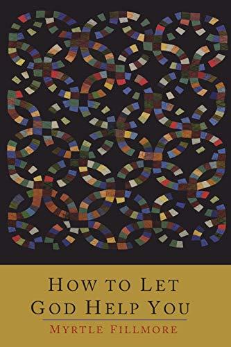 How to Let God Help You (Paperback): Myrtle Fillmore
