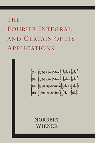 9781614275695: The Fourier Integral and Certain of Its Applications