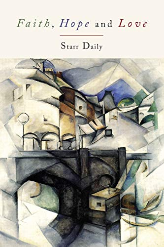 Faith, Hope, and Love (Paperback): Starr Daily