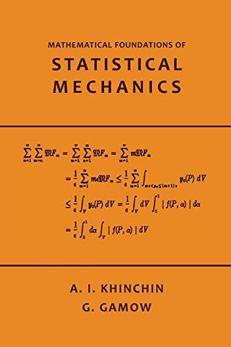 Mathematical Foundations of Statistical Mechanics: Khinchin, A.