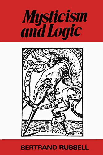 Mysticism and Logic and Other Essays (Paperback): Bertrand Russell