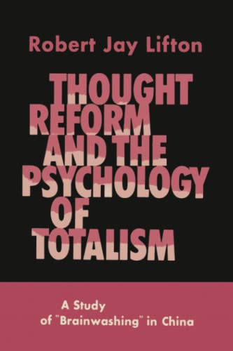 9781614276753: Thought Reform and the Psychology of Totalism: A Study of Brainwashing in China