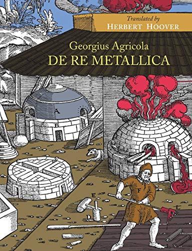 De Re Metallica: Agricola, Georgius