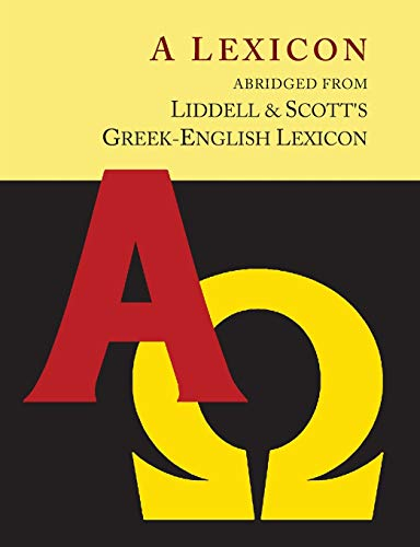 9781614277705: Liddell and Scott's Greek-English Lexicon, Abridged [Oxford Little Liddell with Enlarged Type for Easier Reading]: [Oxford Little Liddell with Enlarged Type for Easier Reading]