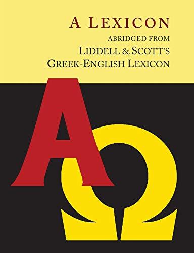 Liddell and Scott's Greek-English Lexicon, Abridged [Oxford: Liddell, Henry George