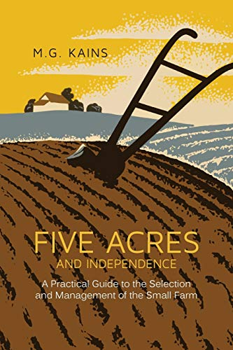 9781614278078: Five Acres and Independence: A Practical Guide to the Selection and Management of the Small Farm