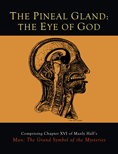 The Pineal Gland: The Eye of God: Manly P Hall