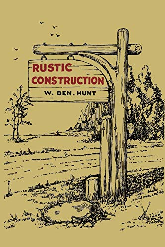 Rustic Construction: Ben W. Hunt