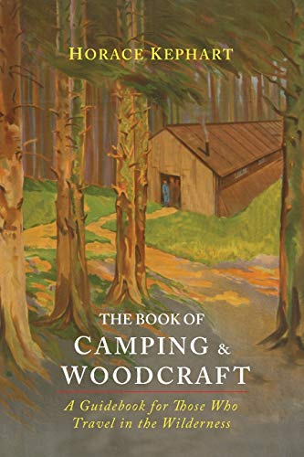 9781614279457: The Book of Camping & Woodcraft: A Guidebook for Those Who Travel in the Wilderness