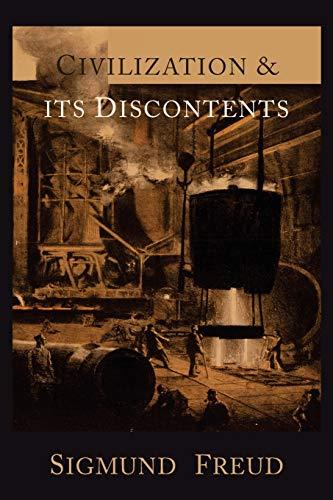 Civilization and Its Discontents: Freud, Sigmund